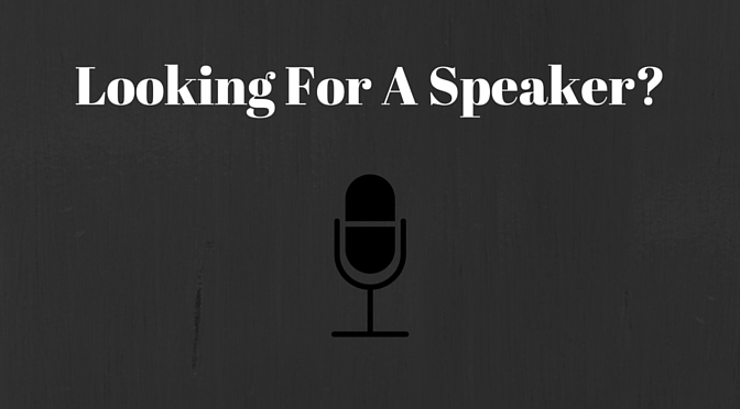 Looking For a Speaker?
