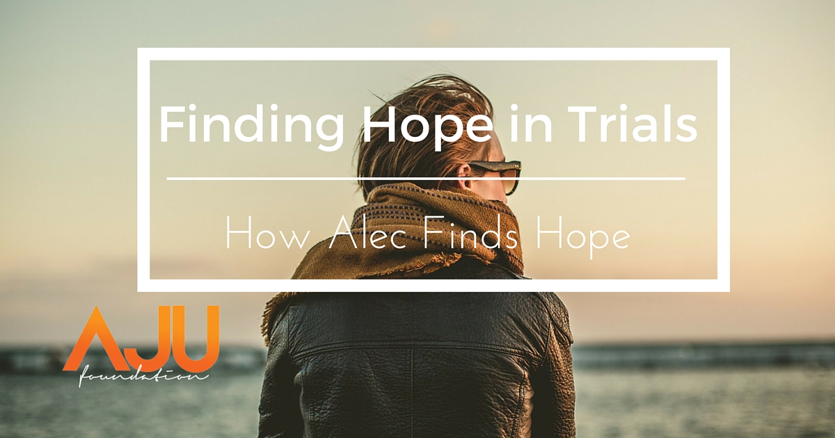 Finding Hope in Trials