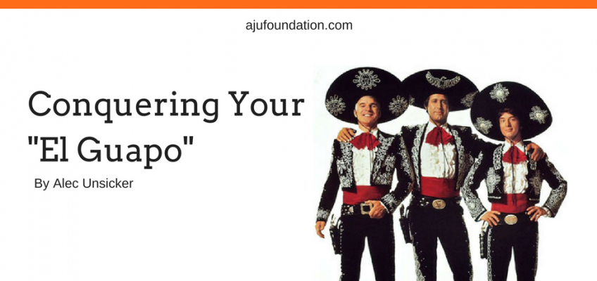 Conquering Your Own Personal El Guapo!